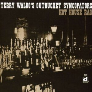 Hot House Rag - Terry Waldo's Gutbucket Syncopators