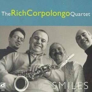 Smiles - The Rich Corpolongo Quartet