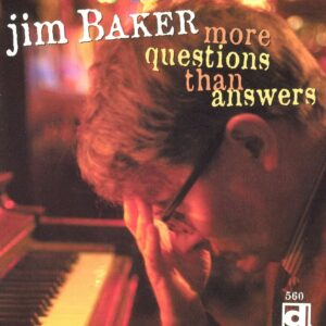 More Questions Than Answers - Jim Baker