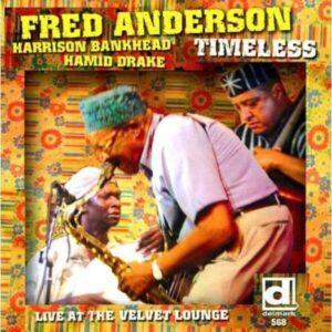 Timeless, Live At The Velvet Loung - Fred Anderson