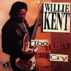 Too Hurt To Cry - Willie Kent