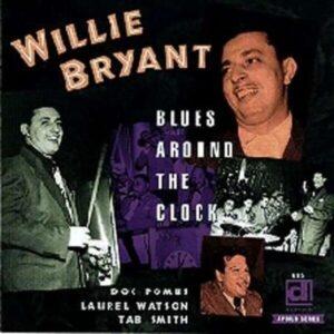 Blues Around The Clock - Willie Bryant