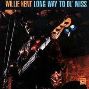 Long Way To Ol' Miss - Willie Kent