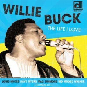 The Life I Love - Willie Buck