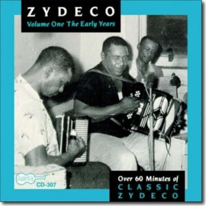 The Early Years - Various Artists Zydeco Vol.1