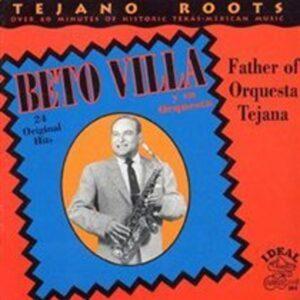 Father Of The Tejano Orquesta - Beto Villa