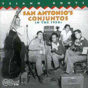 San Antonio's Conjuntos - Various Artists Tejano Roots