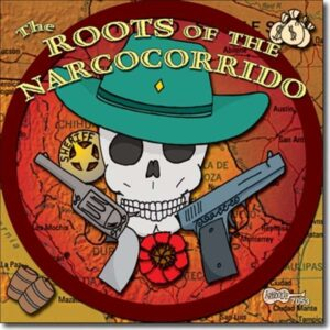 Various Artists The Roots Of The Narcocorrido