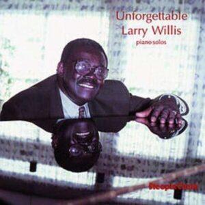 Unforgettable - Larry Willis Solo Piano