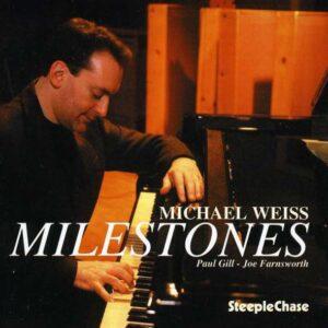Milestones - Michael Weiss Trio