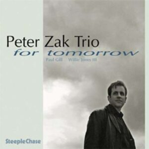 For Tomorrow - Peter Zak Trio