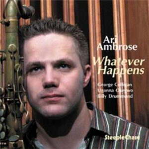 Whatever Happens - Ari Ambrose Quartet