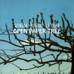 Open Paper Tree - Michel Doneda