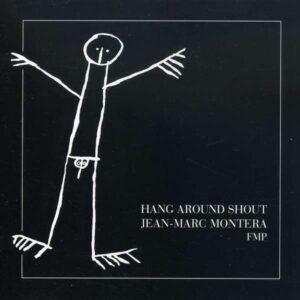 Hang Around Shout - Jean-Marc Montera Guitar Solo