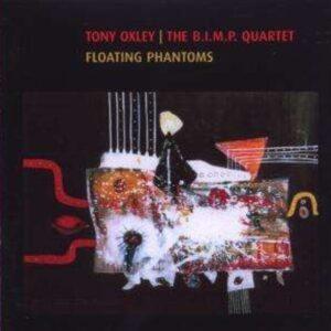 Floating Phantoms - Tony Oxley  B.I.M.P Quartet