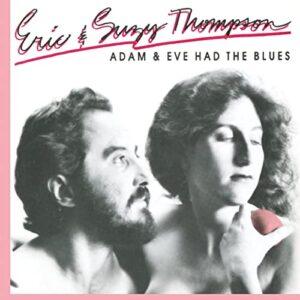 Eric Thompson – Adam & Eve Had The Blues