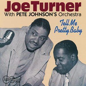 Joe Turner – Tell Me Pretty Baby