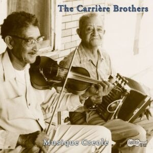 The Carriere Brothers – Old Time Louisiana Creole Music