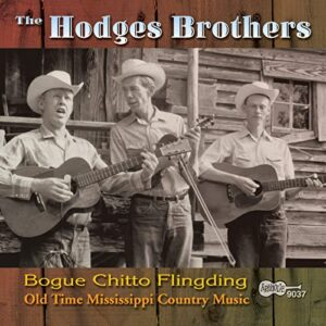 The Hodges Brothers – Bogue Chitto Flingding