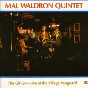 Mal Waldron - The Git Go-Live At The Village Vanguard