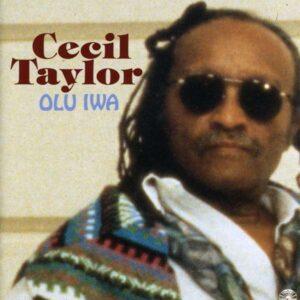 Cecil Taylor - Olu Iwa