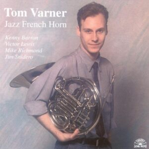 Tom Varner - Jazz French Horn