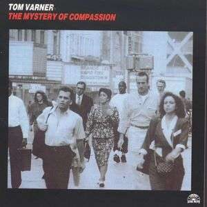 Tom Varner - The Mystery Of Compassion