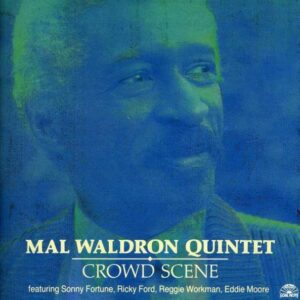 Mal Waldron - Crowd Scene