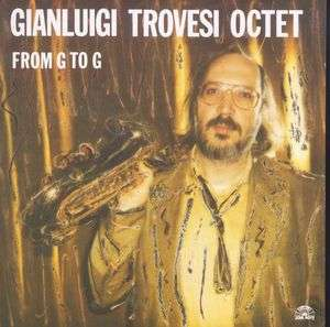 Gianluigi Trovesi Octet - From G To G