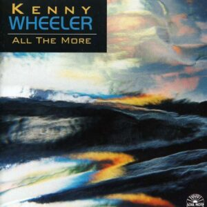 Kenny Wheeler - All The More