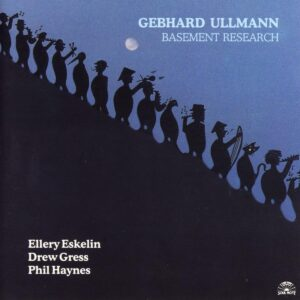 Gebhard Ullmann - Basement Research