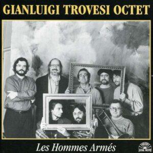 Gianluigi Trovesi - Les Hommes Armés