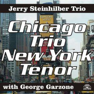 Jerry Steinhilber Trio - Chicago Trio New York Tenor