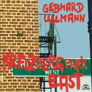 Gebhard Ullmann - Kreuzberg Park East