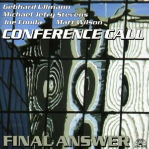 Gebhard Ullman - Conference Call