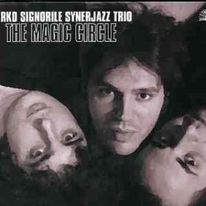 Mirko Signorile Synerjazz Trio - The Magic Circle