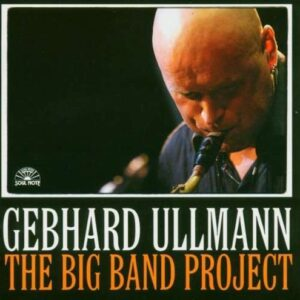 Gebhard Ullmann - The Big Band Project