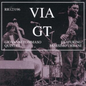 Gianni Tommaso Quintet Feat. Urbani - Via G.T.