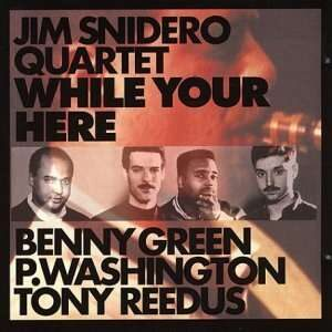 Jim Snidero - While Your Here