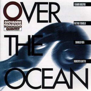 Giovanni Tommaso Quintet - Over The Ocean