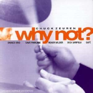 Chuck Zeuren - Why Not