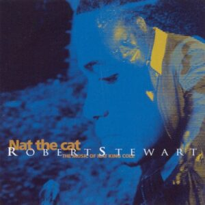 Robert Stewart - Nat The Cat / The Music Of Nat King Cole