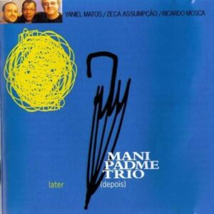 Mani Padmi Trio - Depois / Later