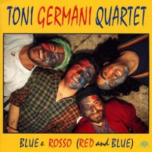 Toni Germani Quartet - Blue E Rosso (Red & Blue)