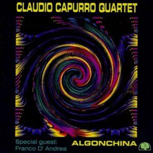 Claudio Capurro Quartet - Algonchina