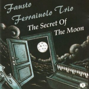 Fausto Ferréaiuolo Trio - The Secret Of The Moon