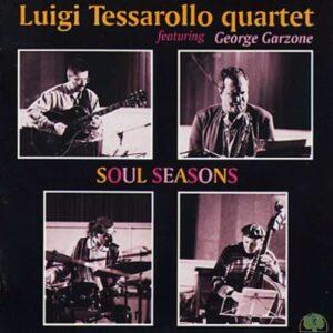 Luigi Tessarollo Quartet - Soul Seasons