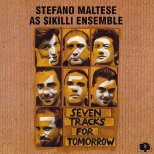 Stefano Maltese As Sikilli Ensemble - Seven Tracks For Tomorrow