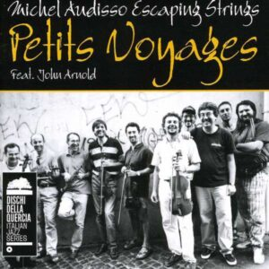Michel Audisso Escaping Strings - Petits Voyage