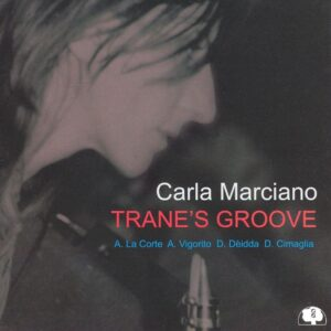 Carla Marciano - Trane's Groove